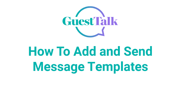 Help Videos - Ho To Add and Send Message Templates