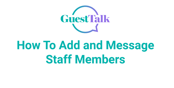 Help Videos - How To Add and Message Staff Members