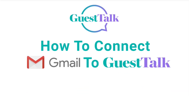 Help Videos - How To Connect Gmail to Guesttalk