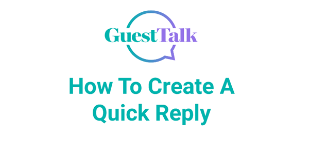 Help Videos - How To Create A Quick Reply