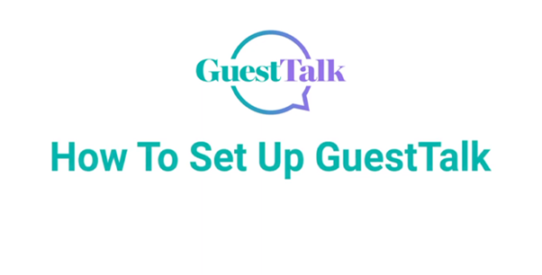 Help Videos - How to Set up GuestTalk